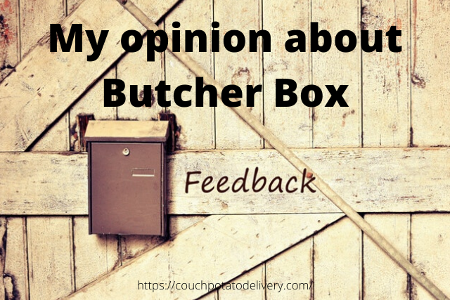 My opinion of the butcher box review
